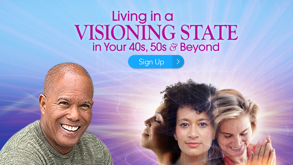 Living in a Visioning State in Your 40s, 50s & Beyond with Michael Beckwith