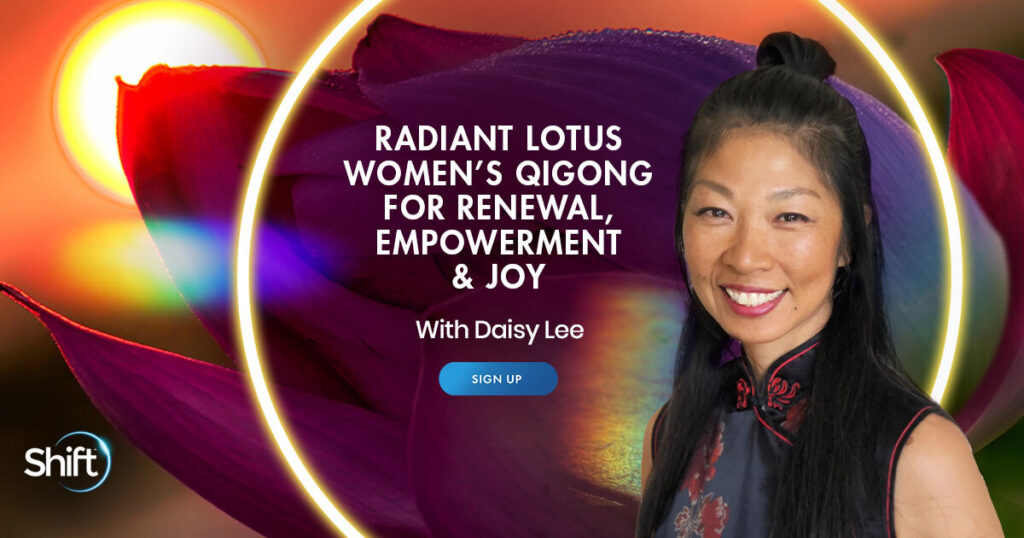 March 27– April 12: Radiant Lotus Women's Qigong for Renewal, Empowerment & Joy with Daisy Lee