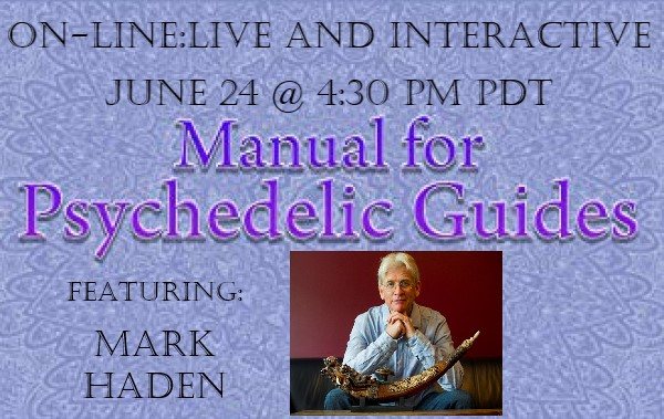 The Manual for Psychedelic Guides – Live and Interactive – with Mark Haden